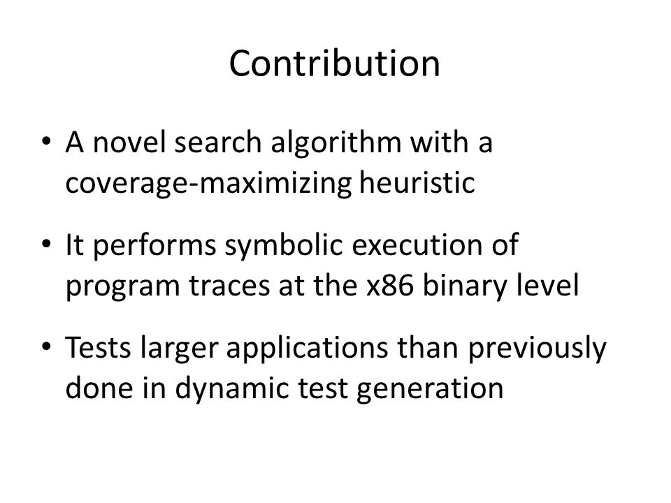 Contribution A novel search algorithm with a coverage-maximizing heuristic.