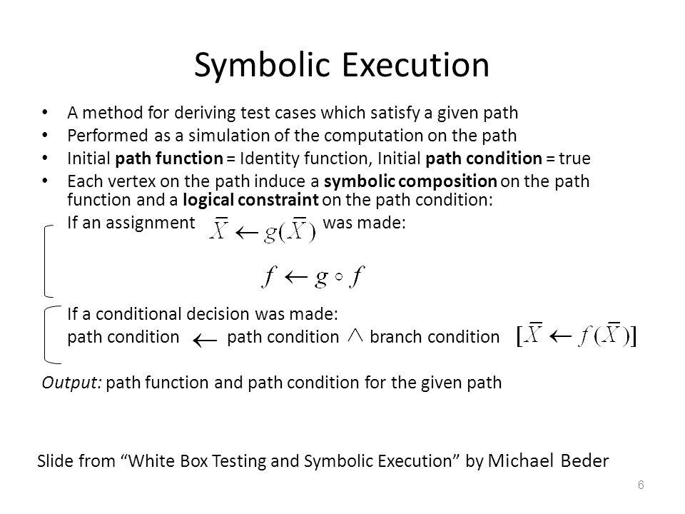 White Box Testing and Symbolic Execution