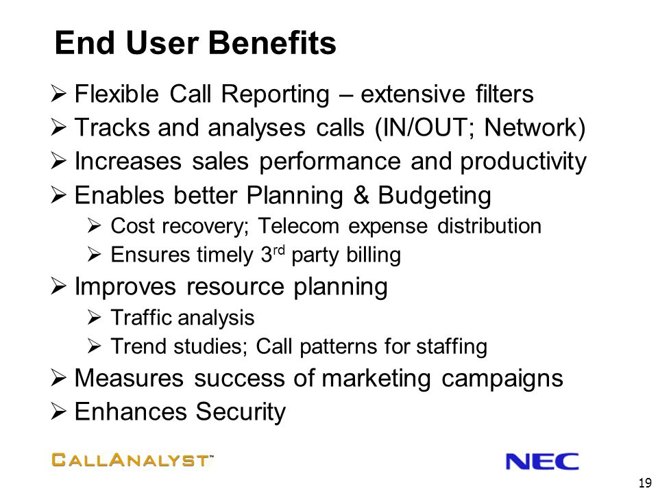 End User Benefits Flexible Call Reporting – extensive filters