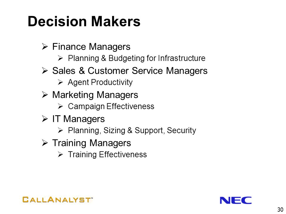 Decision Makers Finance Managers Sales & Customer Service Managers
