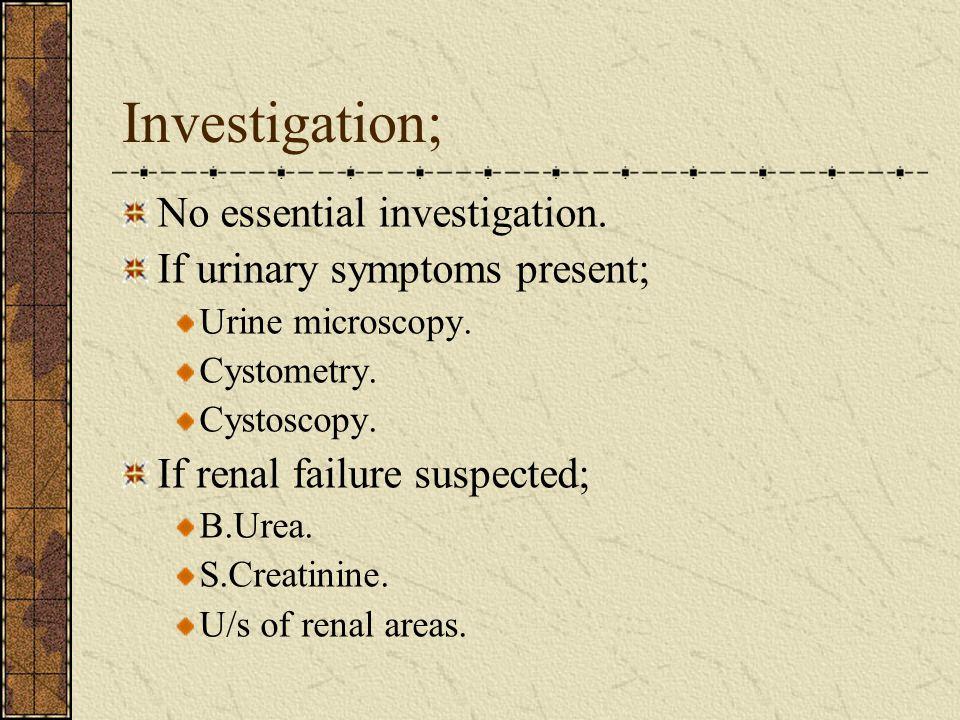 Investigation; No essential investigation.
