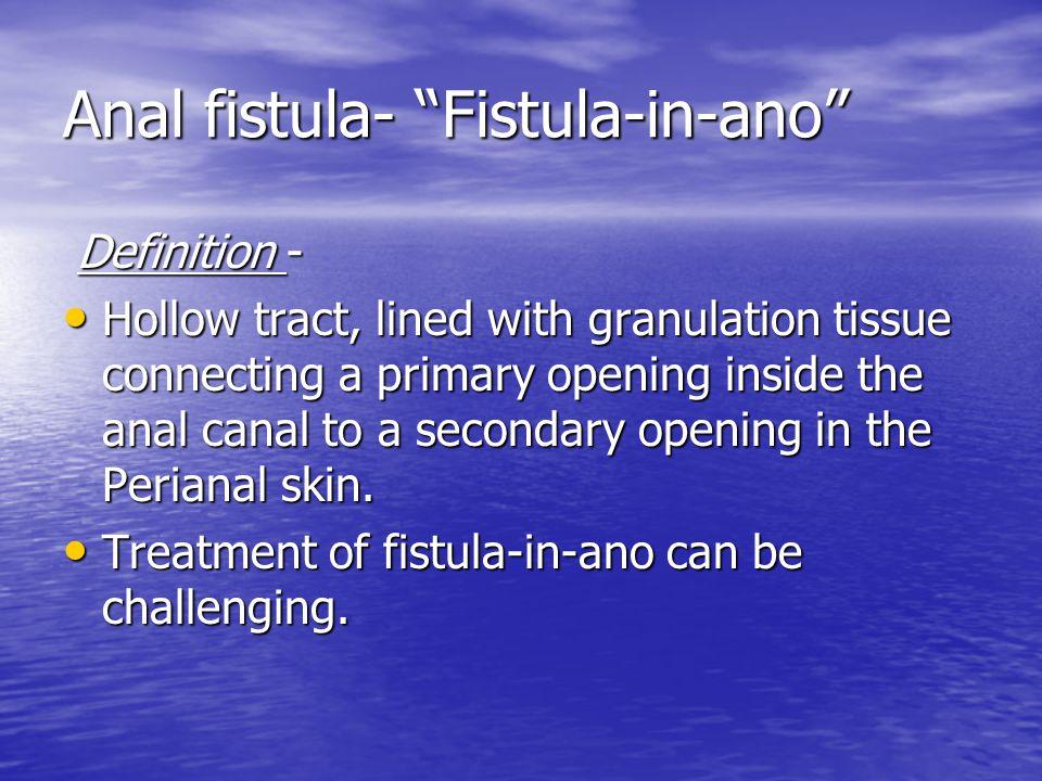 Anal fistula- Fistula-in-ano