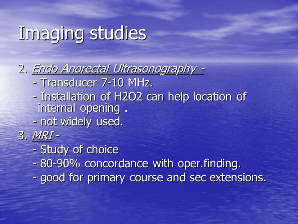 Imaging studies 2. Endo Anorectal Ultrasonography -