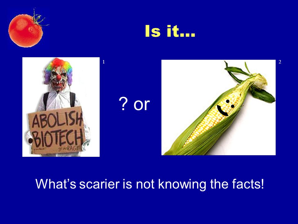 Is it… 1 2 or What's scarier is not knowing the facts!