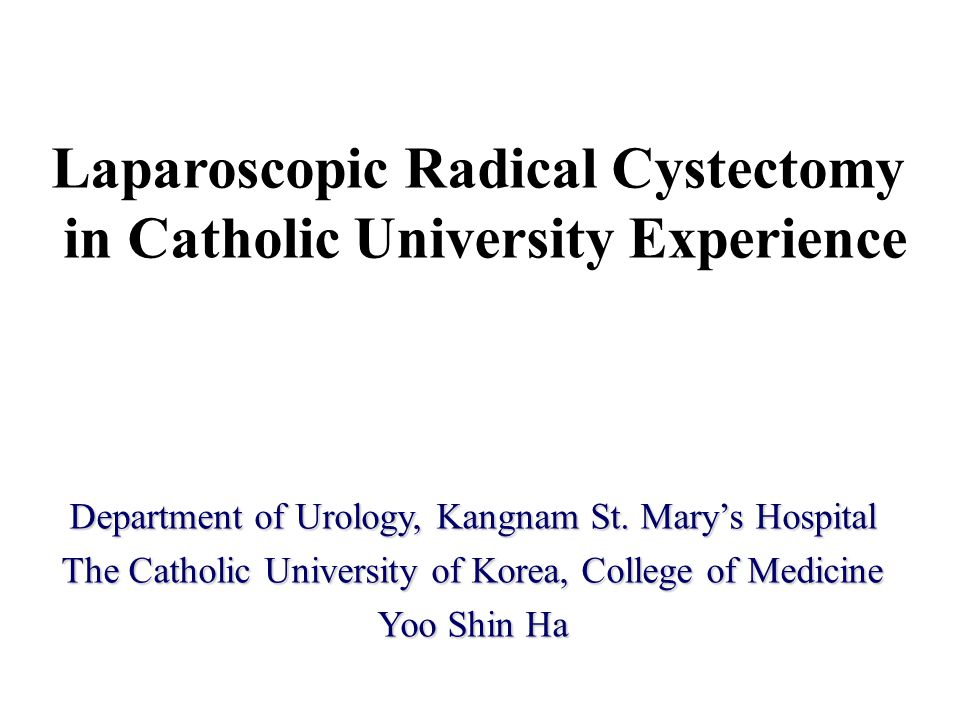Laparoscopic Radical Cystectomy in Catholic University Experience