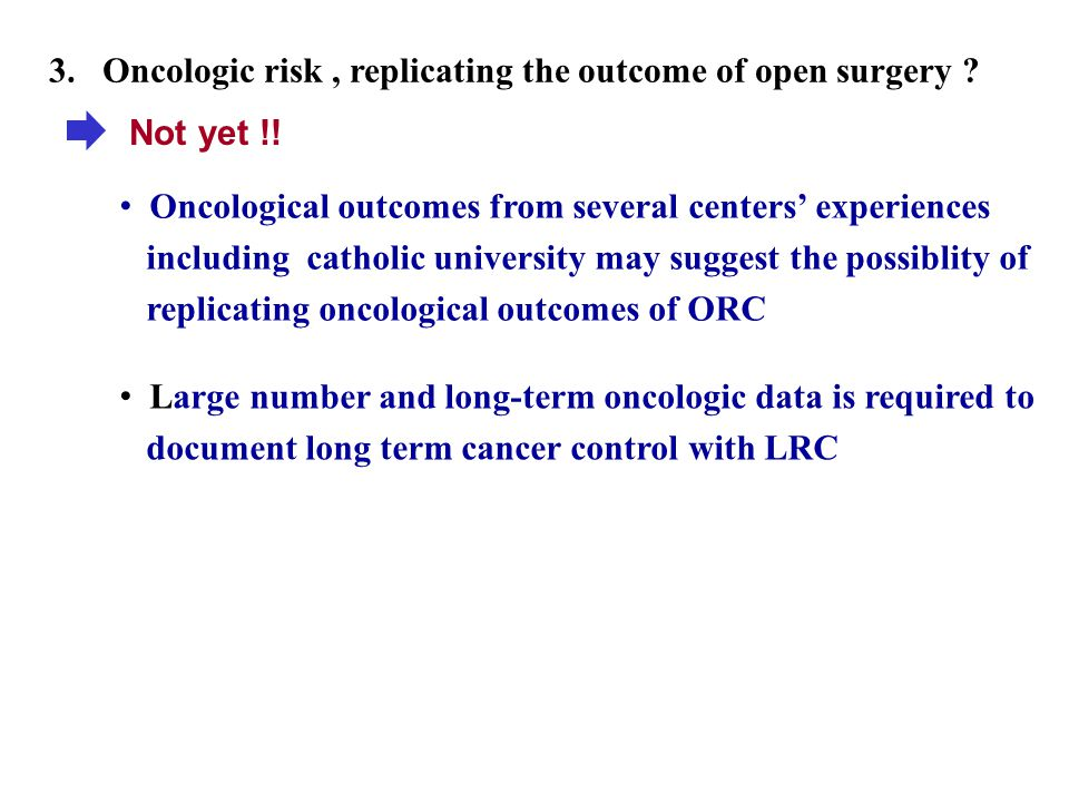 Oncologic risk , replicating the outcome of open surgery