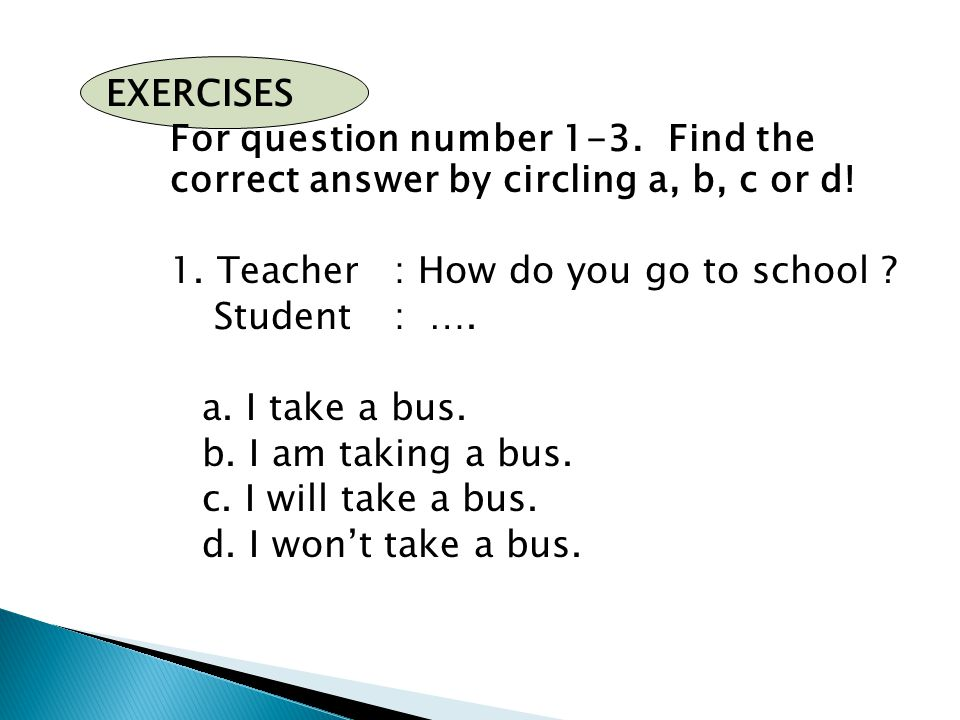 EXERCISES For question number 1-3