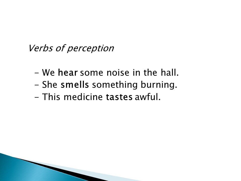 Verbs of perception - We hear some noise in the hall