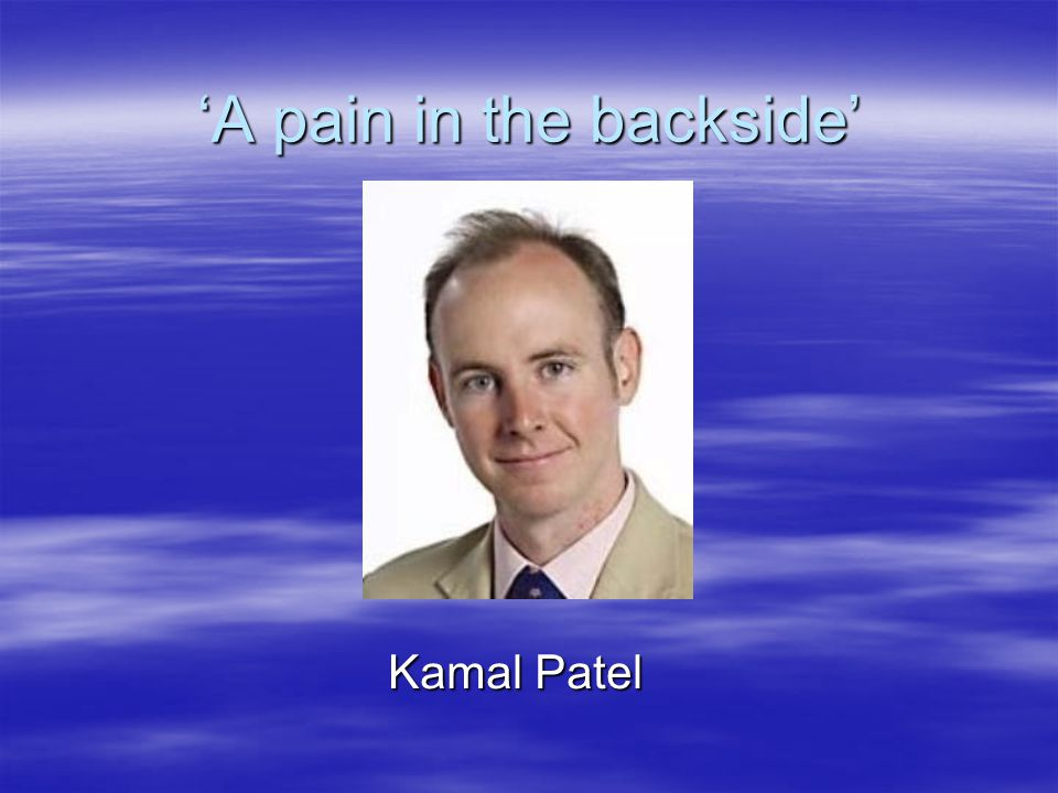 'A pain in the backside'