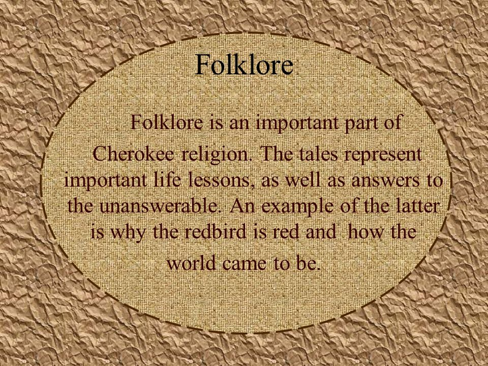 Folklore is an important part of