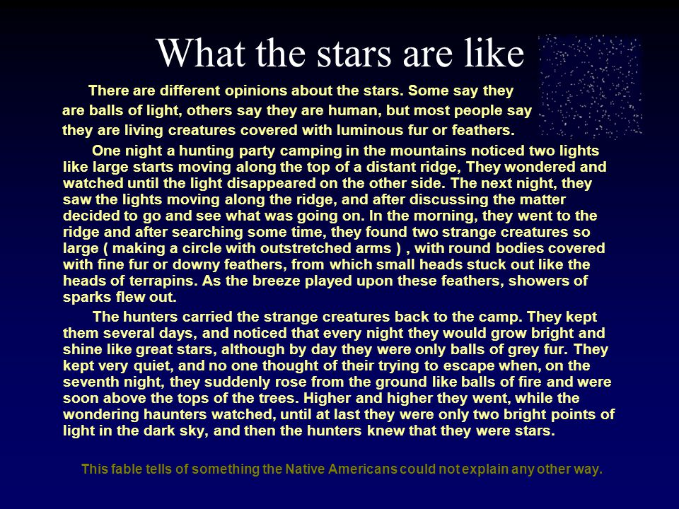 What the stars are like There are different opinions about the stars. Some say they.