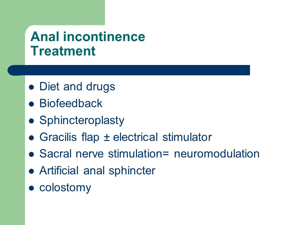 Anal incontinence Treatment