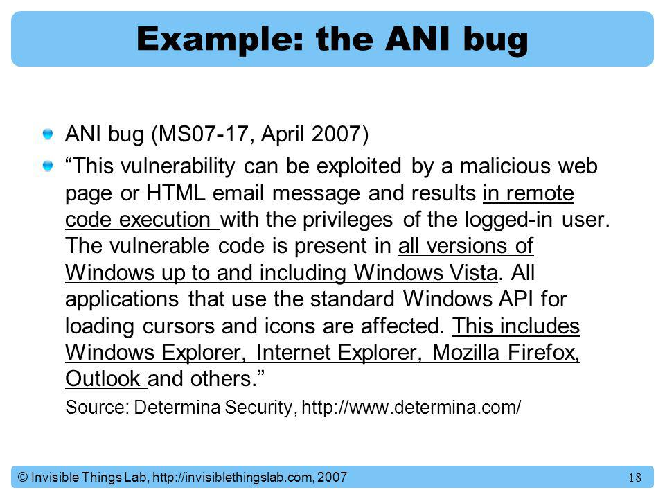 Example: the ANI bug ANI bug (MS07-17, April 2007)