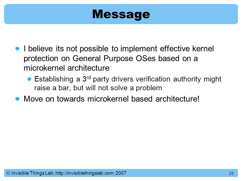Message I believe its not possible to implement effective kernel protection on General Purpose OSes based on a microkernel architecture.