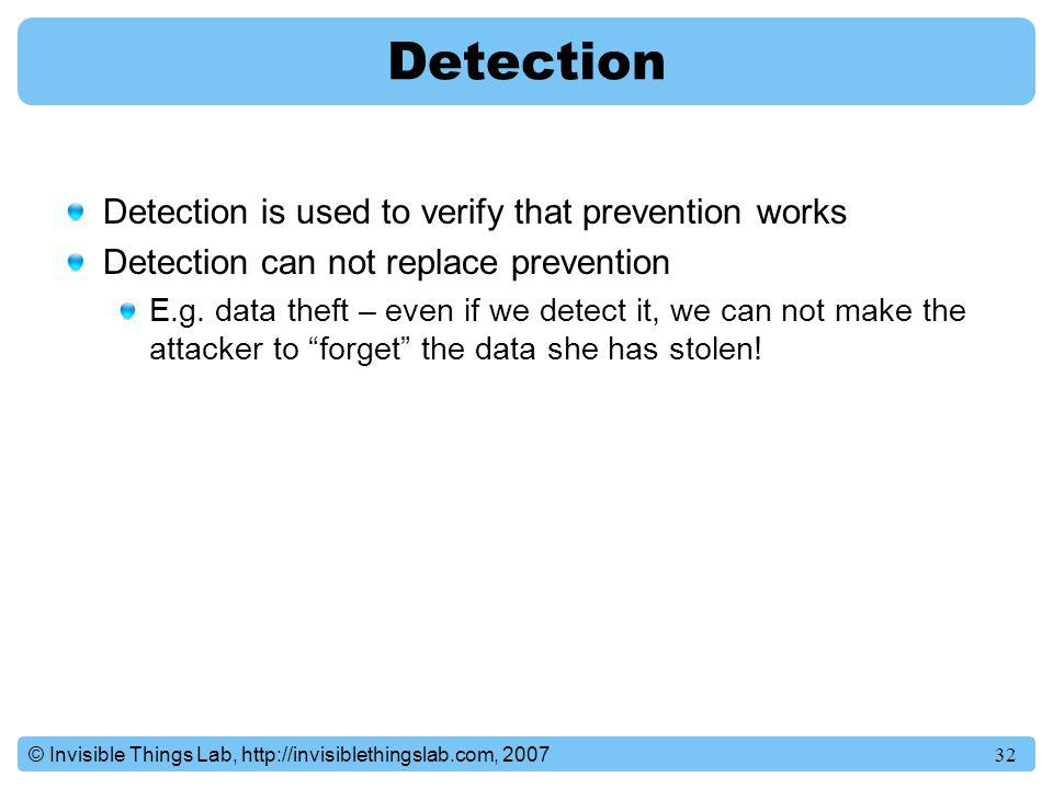 Detection Detection is used to verify that prevention works