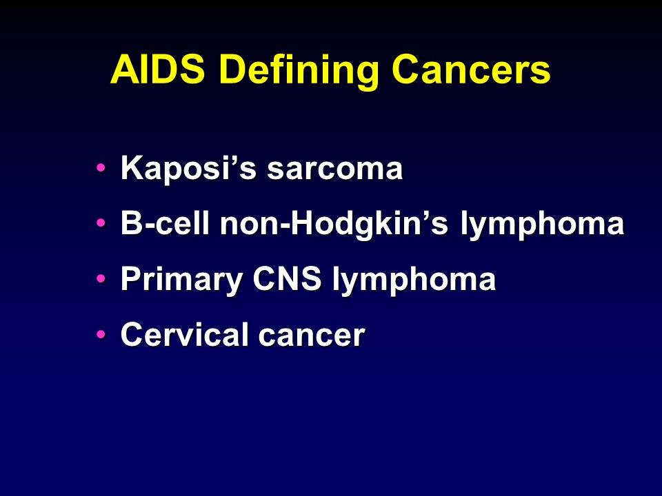 AIDS Defining Cancers Kaposi's sarcoma B-cell non-Hodgkin's lymphoma