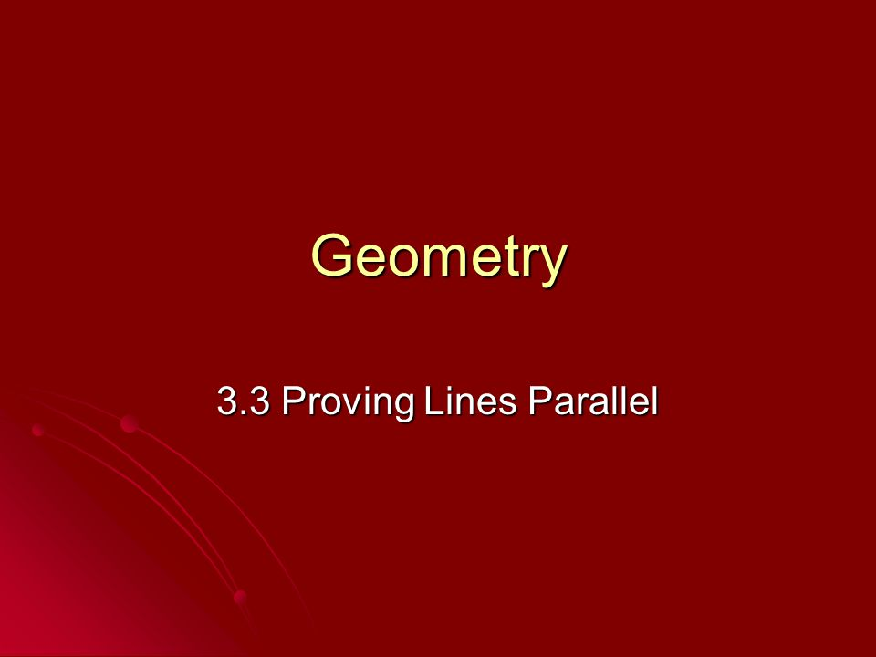 3.3 Proving Lines Parallel