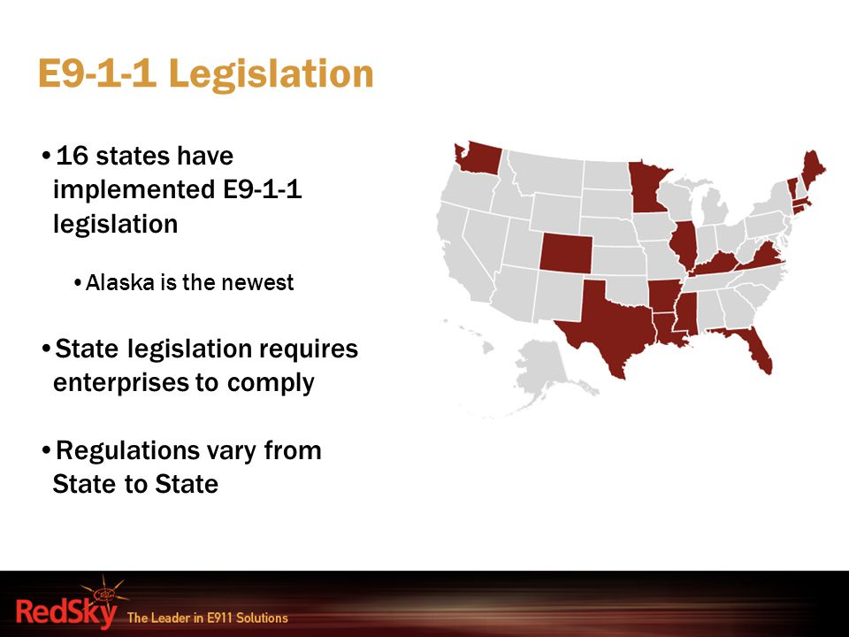 E9-1-1 Legislation 16 states have implemented E9-1-1 legislation