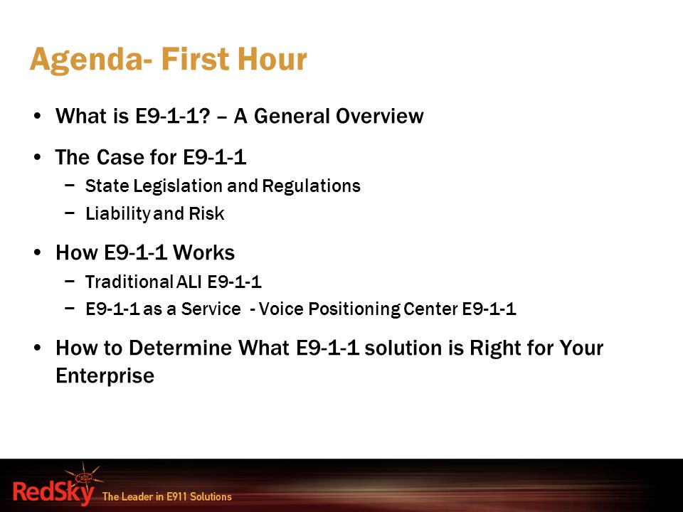 Agenda- First Hour What is E9-1-1 – A General Overview