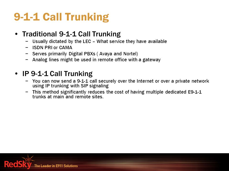 9-1-1 Call Trunking Traditional 9-1-1 Call Trunking