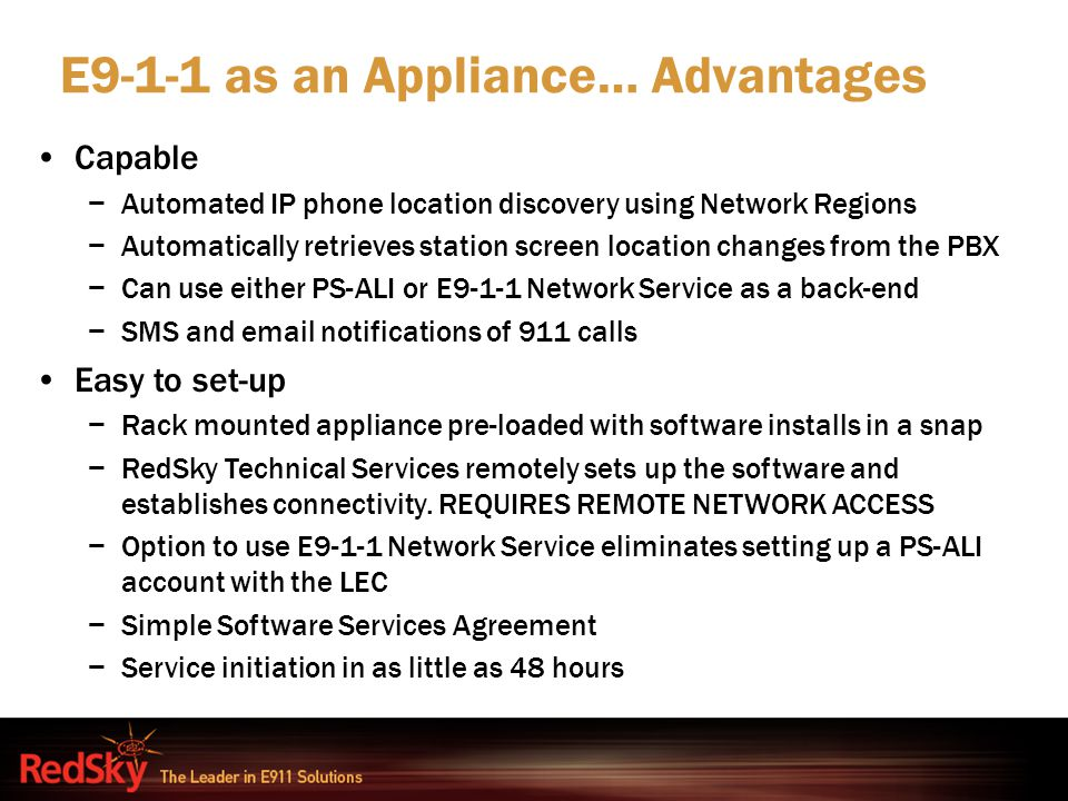 E9-1-1 as an Appliance… Advantages