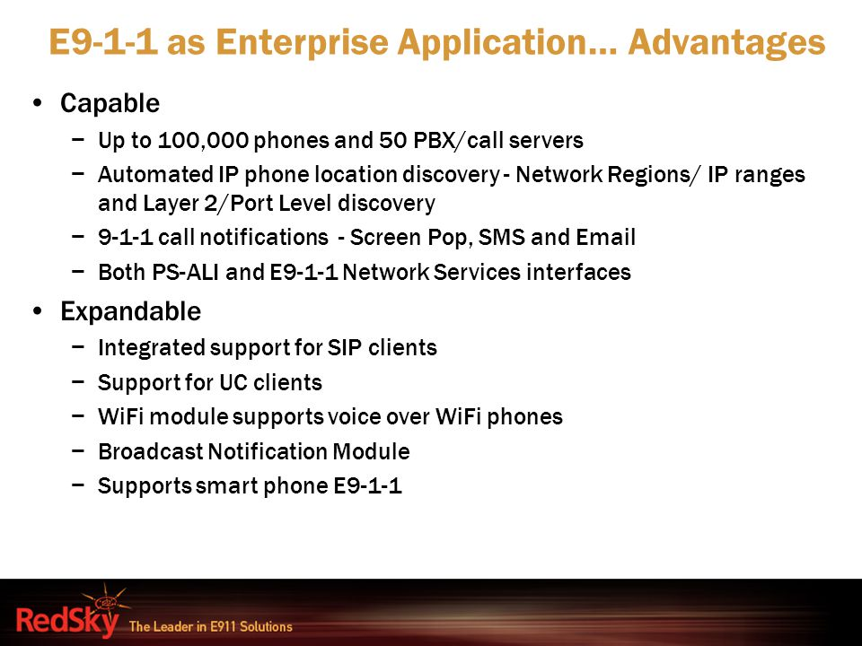 E9-1-1 as Enterprise Application… Advantages
