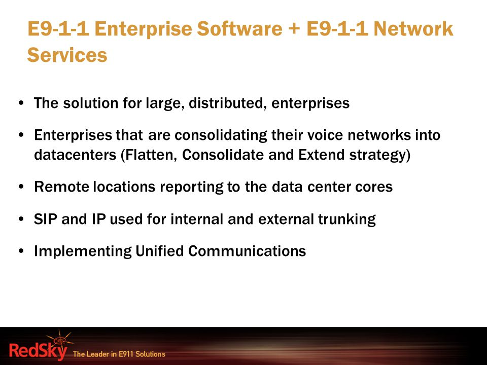 E9-1-1 Enterprise Software + E9-1-1 Network Services