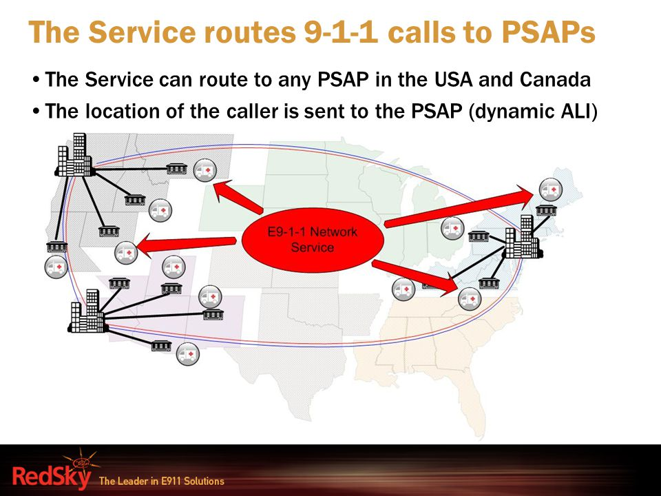 The Service routes 9-1-1 calls to PSAPs