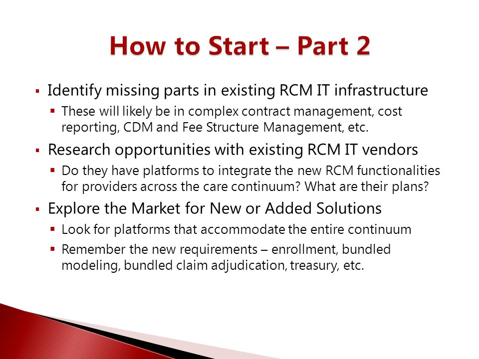 How to Start – Part 2 Identify missing parts in existing RCM IT infrastructure.
