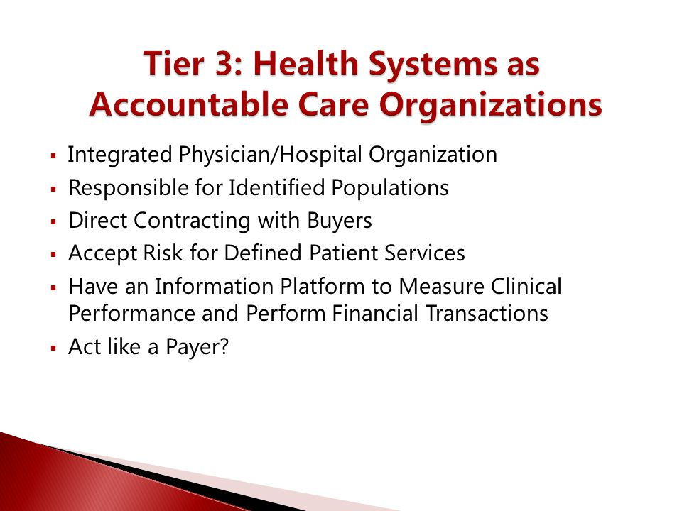 Tier 3: Health Systems as Accountable Care Organizations