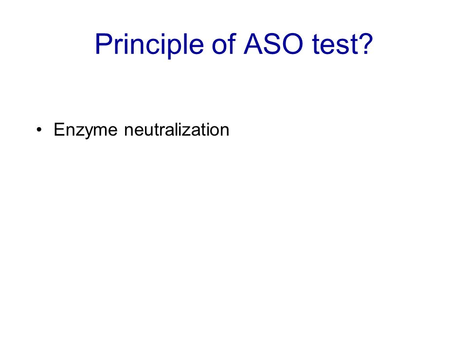 Principle of ASO test Enzyme neutralization