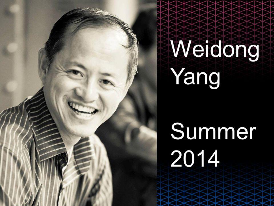 Weidong Yang Summer 2014