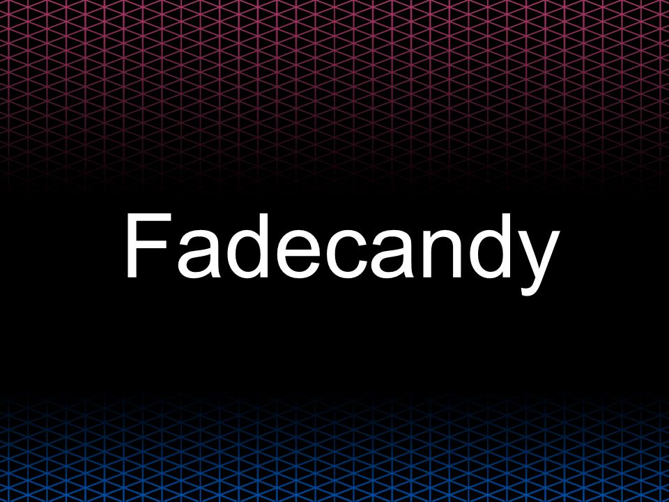 Fadecandy