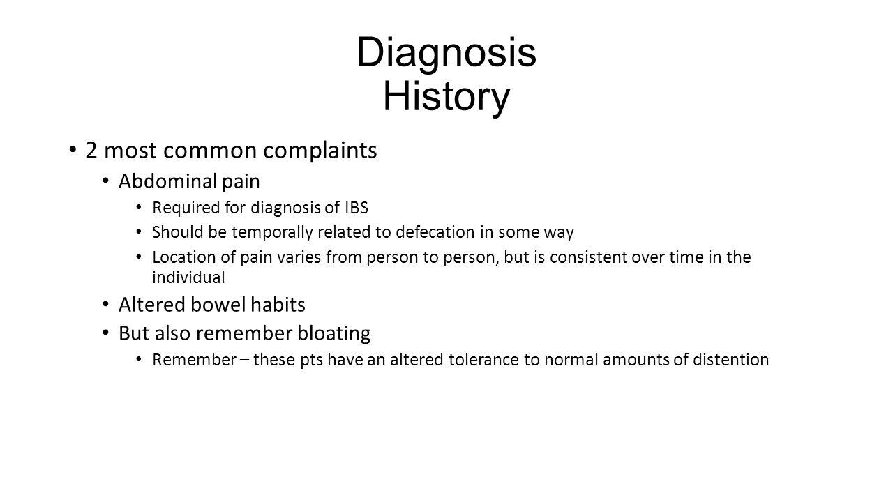 Diagnosis History 2 most common complaints Abdominal pain