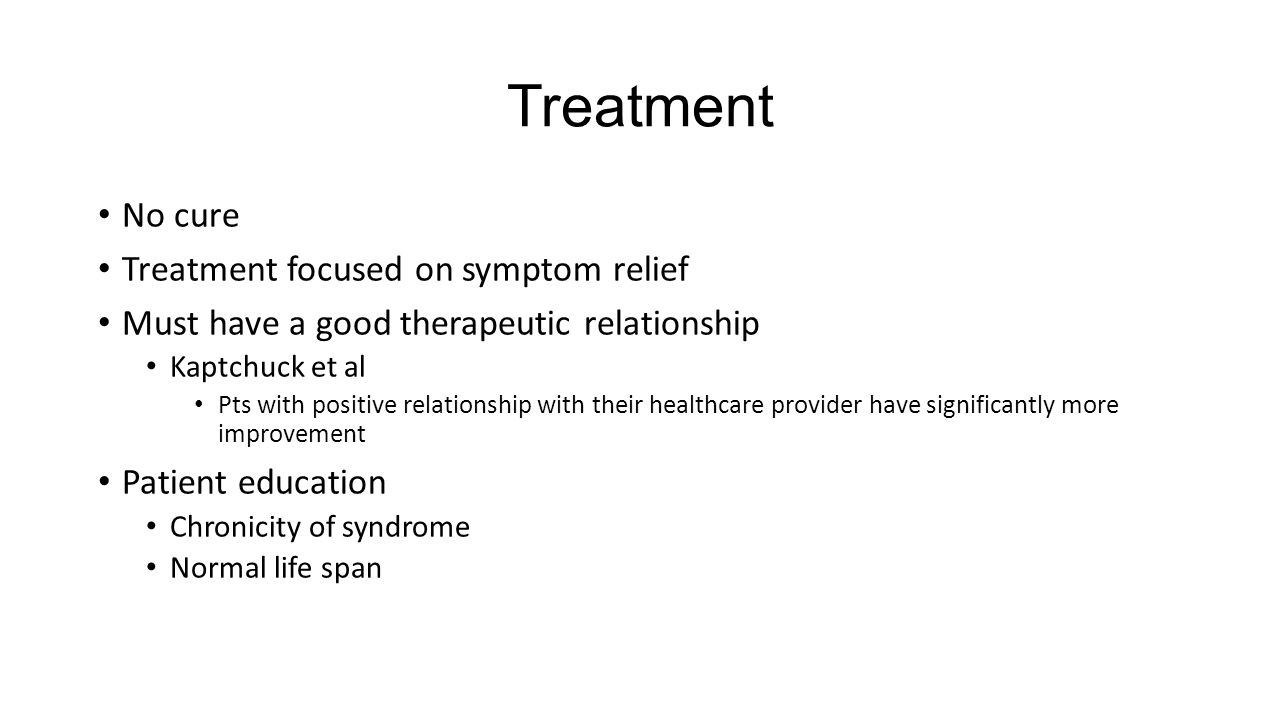 Treatment No cure Treatment focused on symptom relief