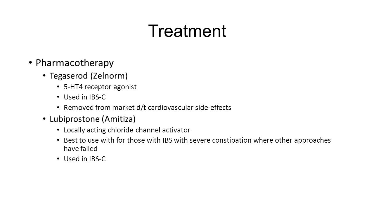 Treatment Pharmacotherapy Tegaserod (Zelnorm) Lubiprostone (Amitiza)
