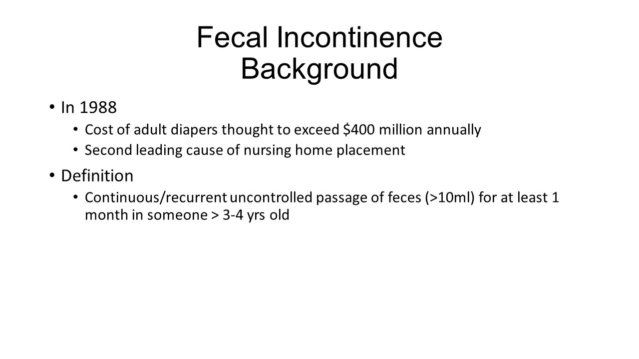 Fecal Incontinence Background