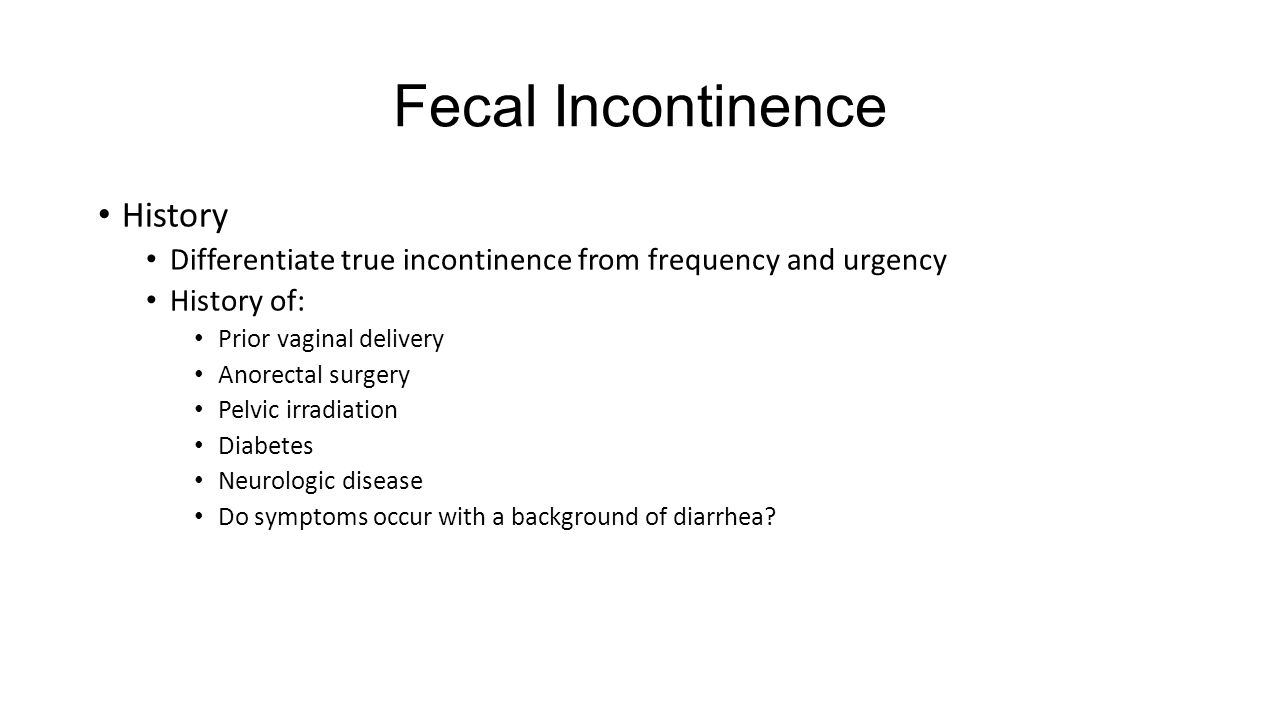 Fecal Incontinence History