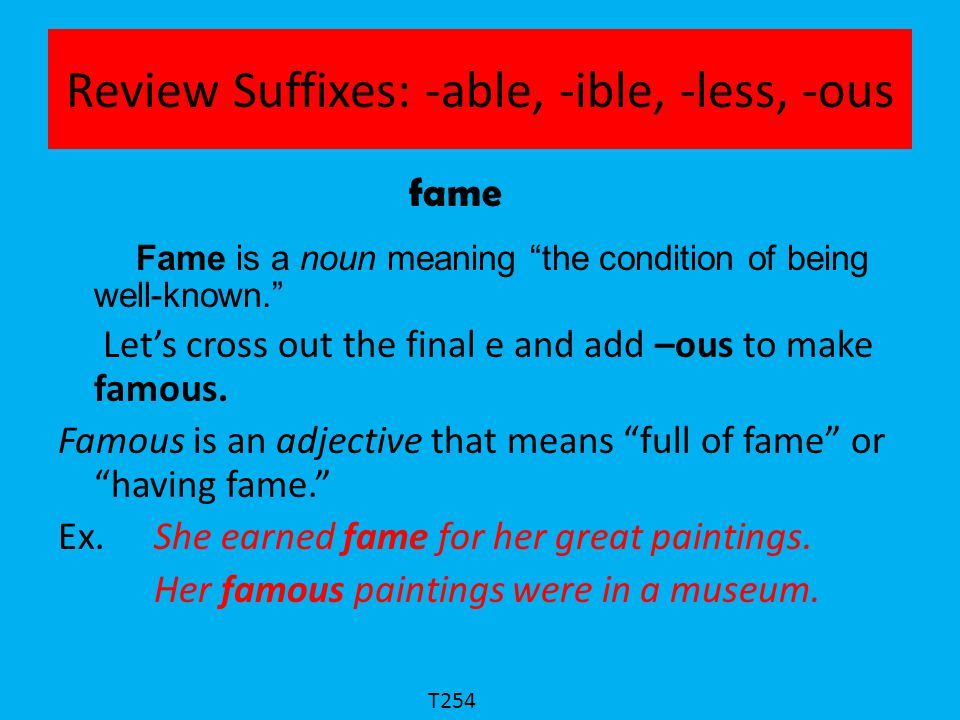 Review Suffixes: -able, -ible, -less, -ous
