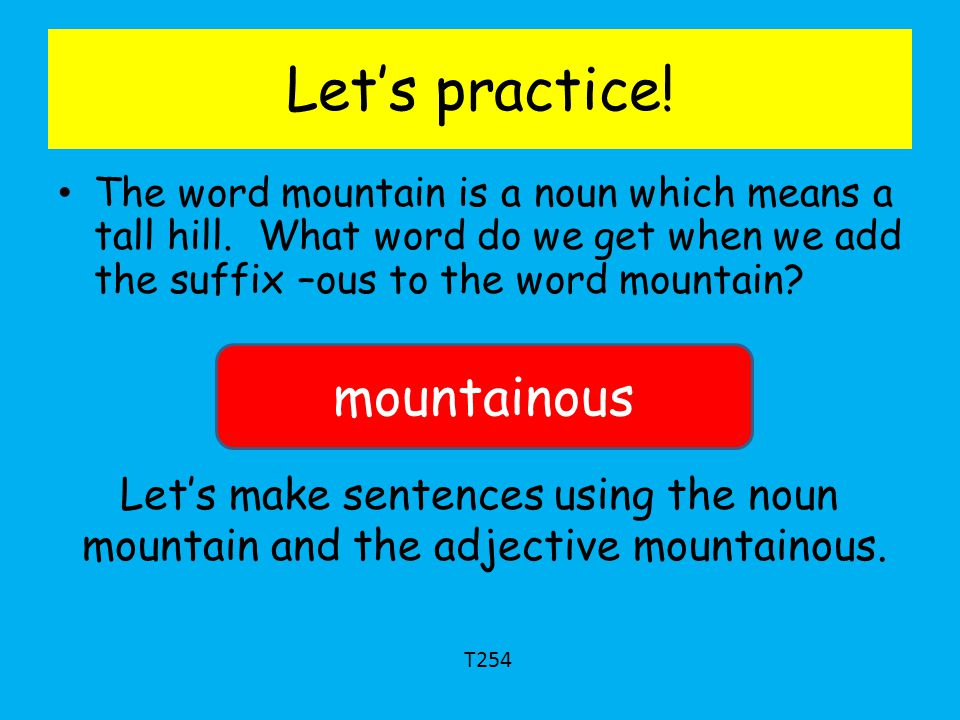 Let's practice! mountainous