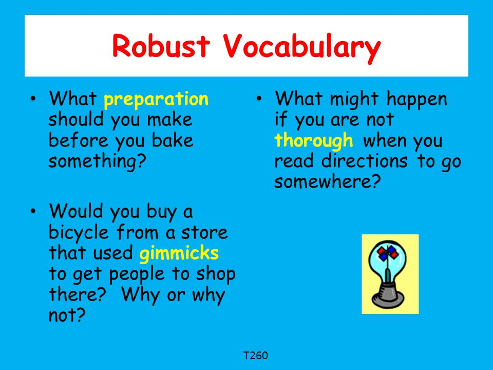 Robust Vocabulary What preparation should you make before you bake something