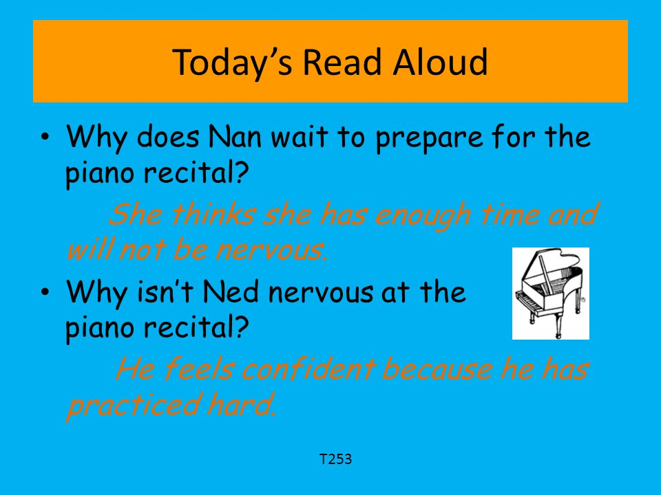 Today's Read Aloud Why does Nan wait to prepare for the piano recital