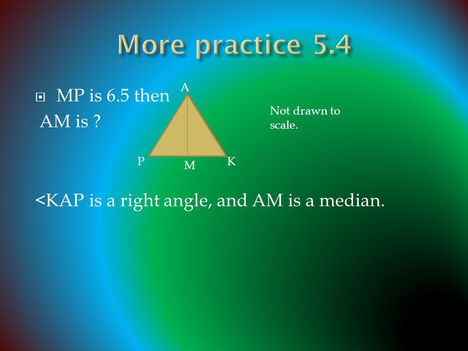 More practice 5.4 MP is 6.5 then AM is