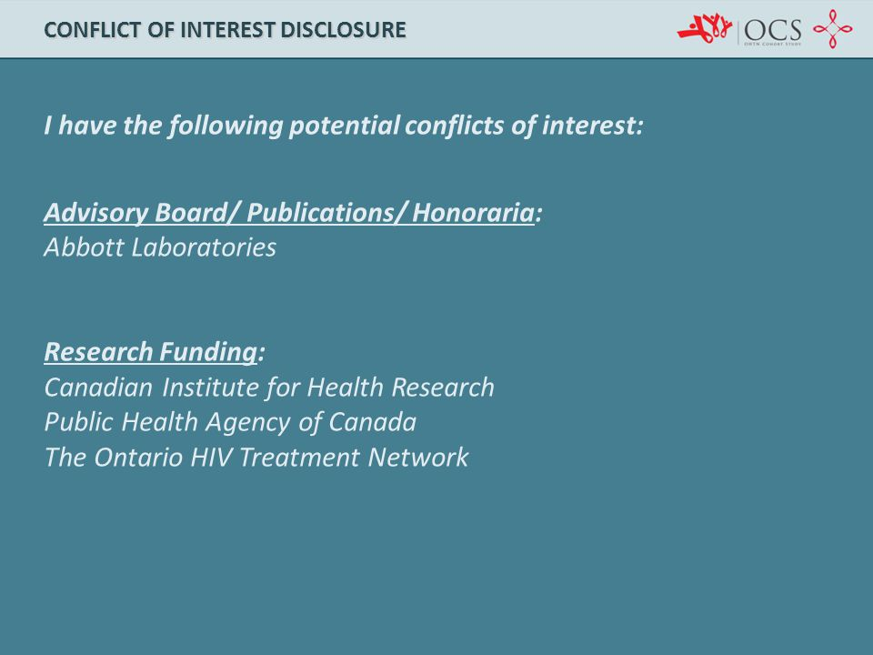 I have the following potential conflicts of interest: