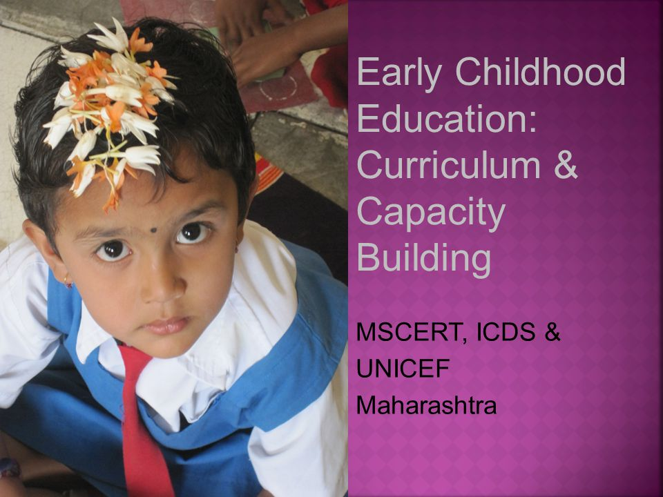 Early Childhood Education: Curriculum & Capacity Building