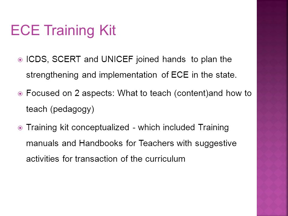 ECE Training Kit ICDS, SCERT and UNICEF joined hands to plan the strengthening and implementation of ECE in the state.