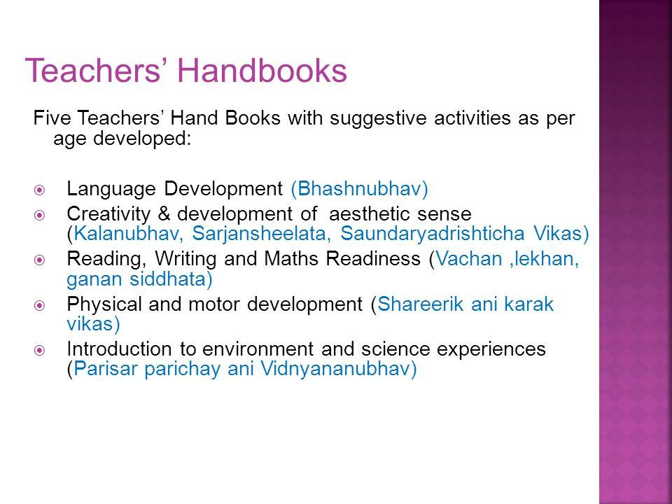 Teachers' Handbooks Five Teachers' Hand Books with suggestive activities as per age developed: Language Development (Bhashnubhav)
