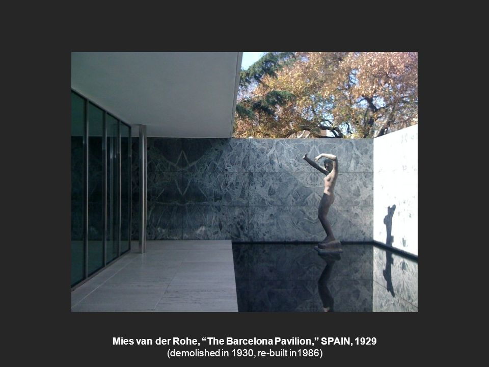 Mies van der Rohe, The Barcelona Pavilion, SPAIN, 1929 (demolished in 1930, re-built in1986)