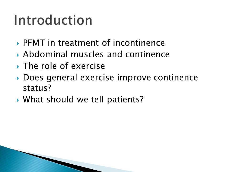 Introduction PFMT in treatment of incontinence
