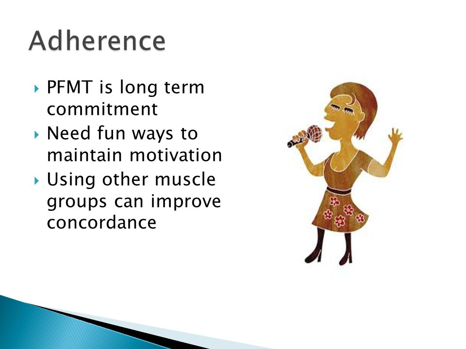 Adherence PFMT is long term commitment